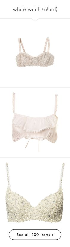 """""""whi†e wi†ch (ri†ual)"""" by cynthetic ❤ liked on Polyvore featuring intimates, bras, underwear, lingerie, tops, lingerie bra, crop tops, shirts, lingerie &amp nightwear and pearl"""