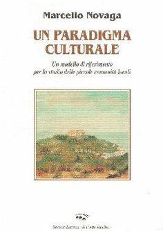 Un Paradigma culturale : un modello di riferimento per lo studio delle piccole comunita locali / Marcello Novaga