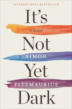 It's Not Yet Dark: a Memoir by Simon Fitzmaurice