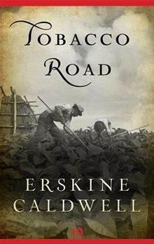 Tobacco Road by Erskine Caldwell. Caldwell's bestselling, controversial classic: the story of a Southern sharecropper family ground down by the devastation of the Great Depression. Read this #eBook on #Kobo: http://www.kobobooks.com/ebook/Tobacco-Road/book-MqcXRZXi1U-vRQ8jsMFH3g/page1.html