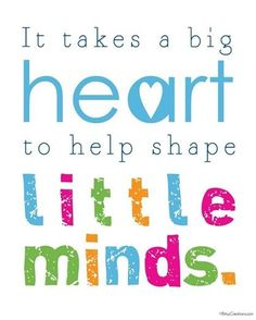 "Share if you love your childcare providers! ""It takes a big heart to help shape little minds."""