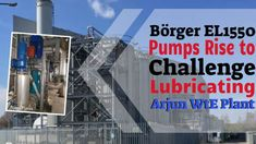 Unique new Waste to Energy Plant application for Börger EL1550 pumps. Read on to discover just how important a role Börger's pump experts have performed at this remarkable New Waste to Energy Plant in London. Waste To Energy, Recycling, Environment, Challenges, Pumps, London, Reading, Unique, Plants