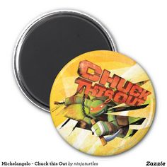 Michelangelo - Chuck this Out 2 Inch Round Magnet, home decor, decoración. Regalos, Gifts. #imanes #magnets