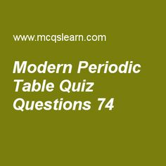 The elements and their atomic number quiz or worksheet chemistry learn quiz on modern periodic table chemistry quiz 74 to practice free chemistry mcqs urtaz Gallery