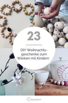 23 Ideen und Tutorials, um mit Kindern einfache, zauberhafte und originelle Weihnachtsgeschenke zu werken.