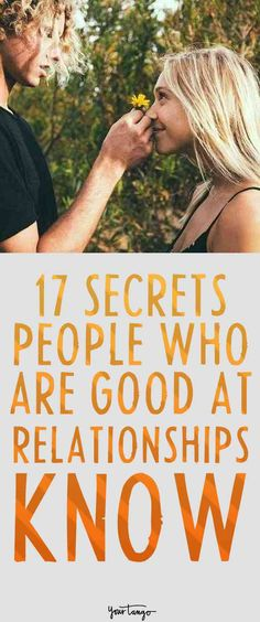 17 secrets people in good relationships now that you don't.