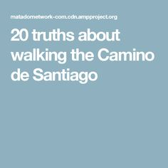 20 truths about walking the Camino de Santiago