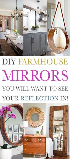 DIY Farmhouse Mirrors You Will Want To See Your Reflection In!