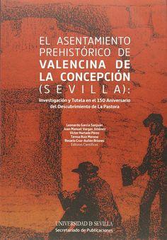 El asentamiento prehistórico de Valencina de la Concepción      (Sevilla)  : investigación y tutela en el 150 aniversario del      descubrimiento de La Pastora, 2013  http://absysnetweb.bbtk.ull.es/cgi-bin/abnetopac01?TITN=536226