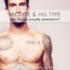 My type and his type - in relationships who are you sexually attracted to? >> http://head-heart-health.com/8031/my-type-and-his-type