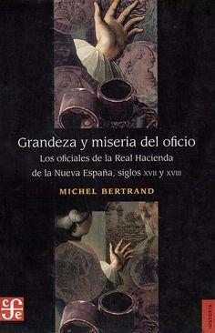 GRANDEZA Y MISERIA DEL OFICIO GE 330.972 B548