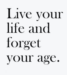 170 Best Age Is Just A Number Images Fit Quotes Fitness
