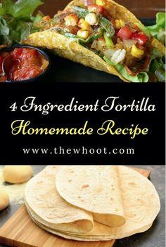 4 Ingredient Homemade Tortilla Recipe