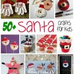 Over 50 Santa Crafts & Recipes for Kids