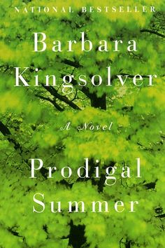 Prodigal Summer by Barbara Kingsolver | 31 Iconic Books About The South You Need To Read In Your Lifetime