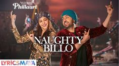Naughty Billo Lyrics – Phillauri | Diljit Dosanjh, Anushka Sharma