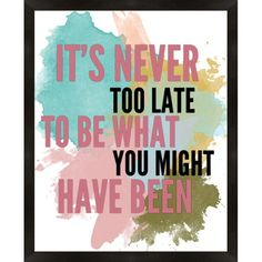 I pinned this It's Never Too Late Framed Wall Art from the Finishing Touch event at Joss and Main!