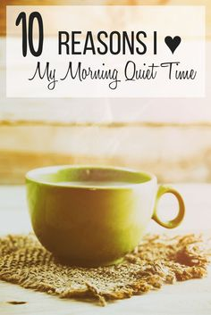 10 Reasons I love my morning quiet time: getting up early | devotions…