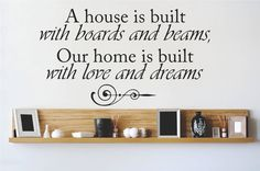 A House is Built with Boards and Beams, Our Home Living Room Bedroom is Built with Love Wall Decal
