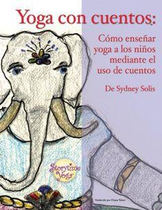 Yoga Con Cuentos (Cuentos Para Aprender Yoga) de Sydney Solis http://www.amazon.es/dp/0977706338/ref=cm_sw_r_pi_dp_FquPwb005DGBT