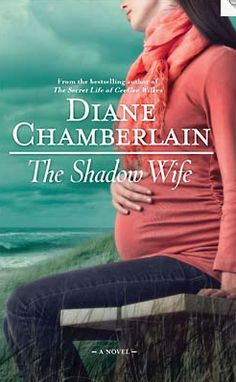 The Shadow Wife by Diane Chamberlain