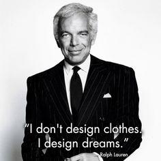 Ralph Lauren-hands down my all time favorite designer!!