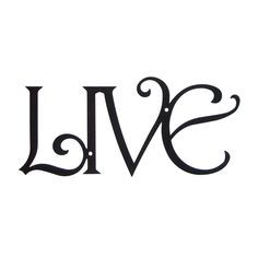 """""""LIVE"""" - Our Wall Art Collection includes words to LIVE by and LOVE, FAMILY, FRIENDS and more."""