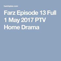 Farz Episode 13 Full 1 May 2017 PTV Home Drama