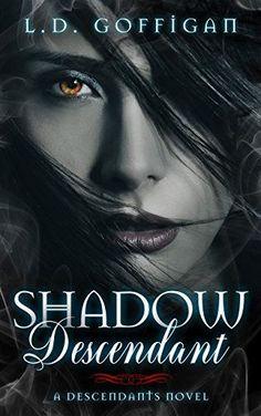Shadow Descendant (Descendants Book 1) by [Goffigan, L.D.]
