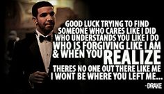 I'm not a fan of Drake's. But this is how I feel at this exact moment....sadly. :/