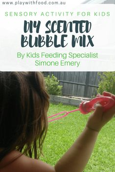 DIY Scented Bubbles for Pre-Meal Sensory Engagement by Feeding Specialist, Simone Emery | Play with Food