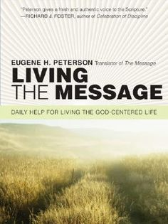 Living the Message: Daily Help For Living the God-Centered Life, Peterson, Eugene H.