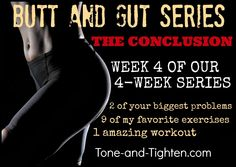 "The 4th and final week of our ""Butt and Gut"" series. Shred your abs and butt with this killer workout from Tone-and-Tighten.com"