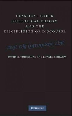 Classical Greek Rhetorical Theory and the Disciplining of Discourse