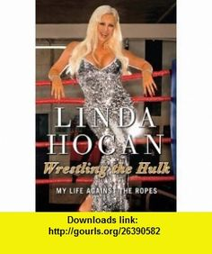 Wrestling the Hulk My Life Against the Ropes (Hardcover) By Linda Hogan (Author) LINDA HOGAN ,   ,  , ASIN: B0058HLL4O , tutorials , pdf , ebook , torrent , downloads , rapidshare , filesonic , hotfile , megaupload , fileserve