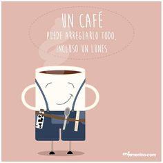 Un café puede arreglarlo todo. Hasta un lunes!