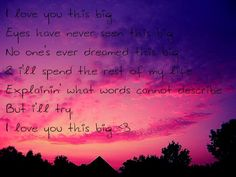 Scotty McCreery- I love you this big. Totally going to be the song I walk down the aisle too!