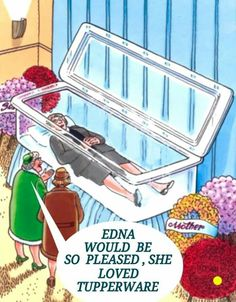Edna would be so pleased.  She loved Tupperware..