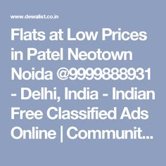 Flats at Low Prices in Patel Neotown Noida @9999888931 - Delhi, India - Indian Free Classified Ads Online | Community Classifieds | DewaList
