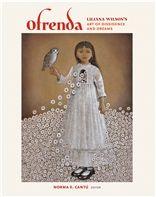 Ofrenda: Liliana Wilson's Art of Dissidence and Dreams