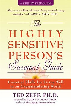 The Highly Sensitive Person's Survival Guide: Essential Skills for Living Well in an Overstimulating World (Step-By-Step Guides) by Ted Zeff PhD http://www.amazon.com/dp/1572243961/ref=cm_sw_r_pi_dp_zu0cvb0TP0XQ4