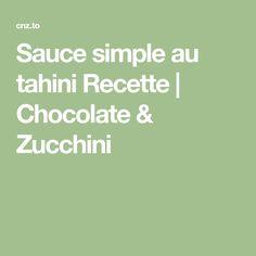 Sauce simple au tahini Recette | Chocolate & Zucchini
