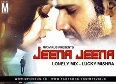 Jeena Jeena - Atif Aslam - Lonely Mix - Lucky Mishra Remix  Download Link (128 & 320 Kbps) :: http://www.mp3virus.cc/2015/02/jeena-jeena-atif-aslam-lonely-mix-lucky-mishra-remix.html