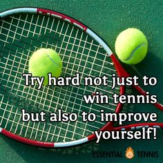 Tennis Quote: Try hard not just to win tennis but also to improve yourself!
