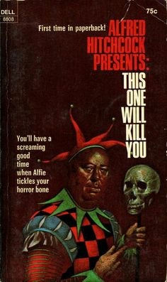 Alfred Hitchcock Presents: This One Will Kill You ** edited by Alfred Hitchcock