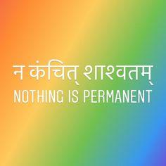 Sanskrit Shlokas Nothing is Permanent Sanskrit Quotes, Sanskrit Mantra, Sanskrit Tattoo, Vedic Mantras, Sanskrit Words, Thai Tattoo, Maori Tattoos, Tribal Tattoos, Yoga Tattoos