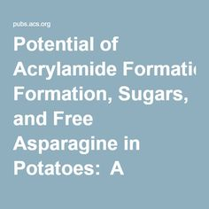 Potential of Acrylamide Formation, Sugars, and Free Asparagine in Potatoes:  A Comparison of Cultivars and Farming Systems - Journal of Agricultural and Food Chemistry (ACS Publications)