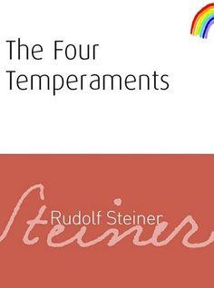 The Four Temperaments, by Rudolf Steiner