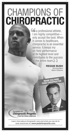 """As a professional athlete, I am highly competitive – only accept the best. When it comes to healthcare, chiropractic is an essential service. It keeps my on field performance at its highest level and contributes to the success of the entire team.""    - Reggie Bush (Running Quarter Back, Miami Dolphins)."