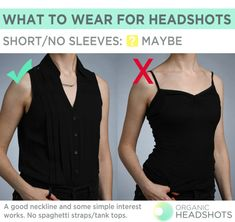 What to wear for headshots: if wear short sleeves or no sleeves for your headshots, choose a top with texture or points of interest like a good neckline or necklace, pockets, or buttons.  Avoid tank tops or spaghetti straps in professional headshots.